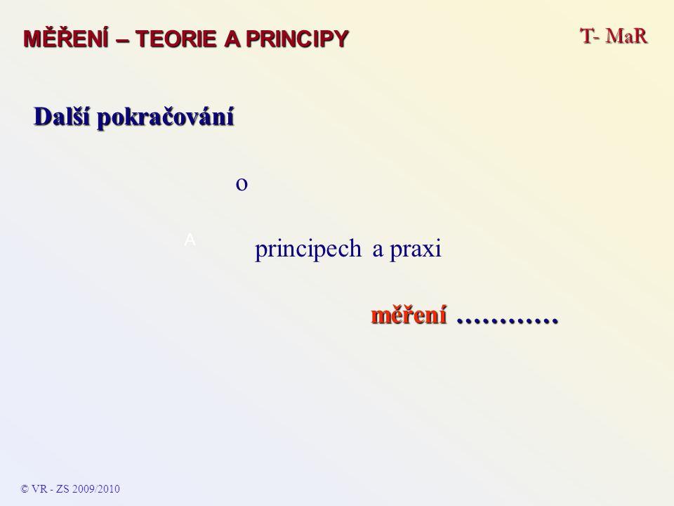 Další pokračování o principech a praxi měření ………… T- MaR