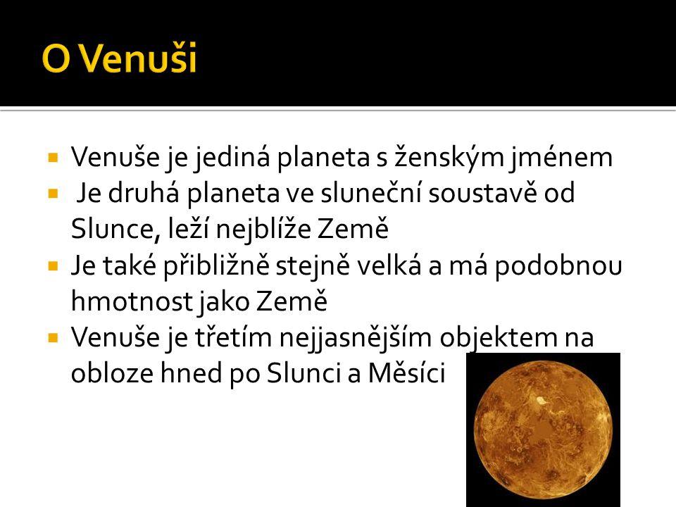 O Venuši Venuše je jediná planeta s ženským jménem