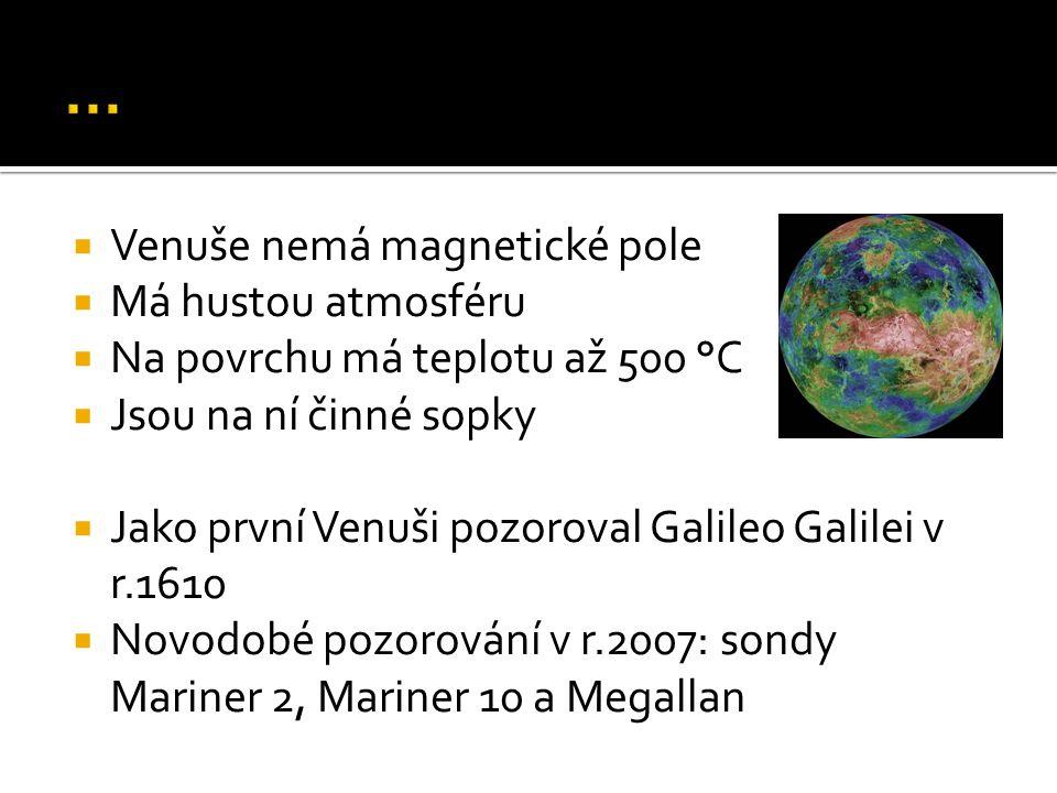 … Venuše nemá magnetické pole Má hustou atmosféru