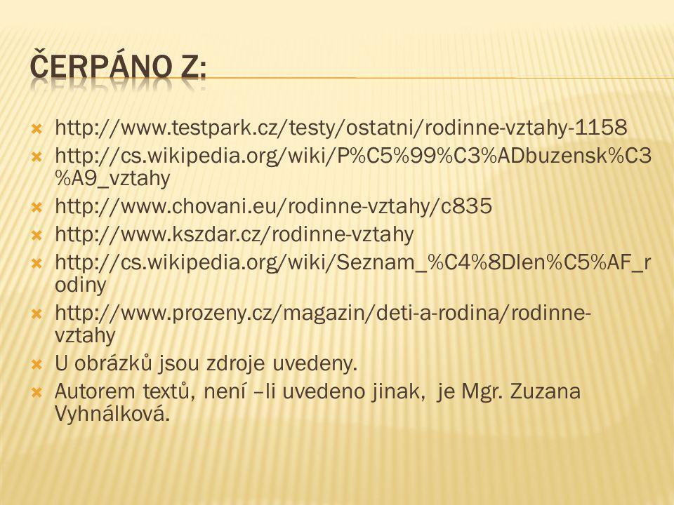 Čerpáno z: http://www.testpark.cz/testy/ostatni/rodinne-vztahy-1158