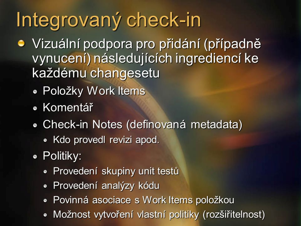 Integrovaný check-in Vizuální podpora pro přidání (případně vynucení) následujících ingrediencí ke každému changesetu.
