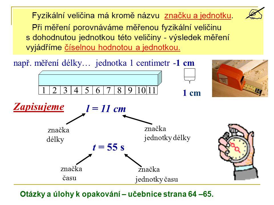 Zapisujeme l = 11 cm t = 55 s značka