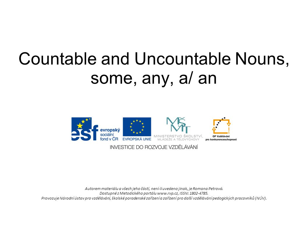 Countable and Uncountable Nouns, some, any, a/ an
