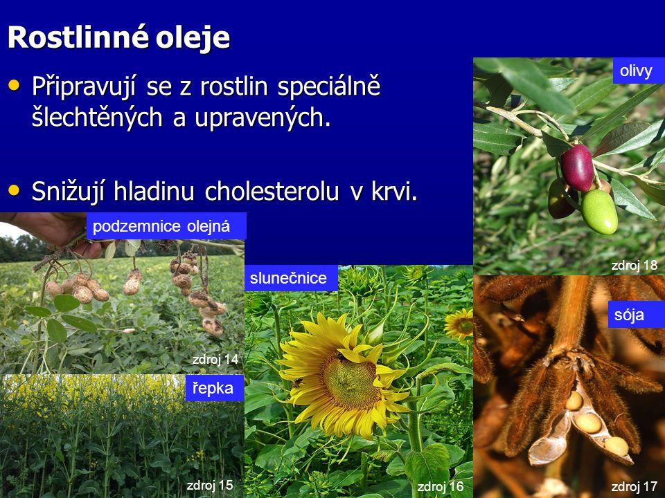 Rostlinné oleje olivy. Připravují se z rostlin speciálně šlechtěných a upravených. Snižují hladinu cholesterolu v krvi.