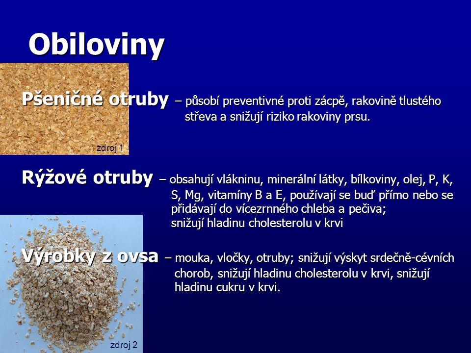 Obiloviny Pšeničné otruby – působí preventivné proti zácpě, rakovině tlustého střeva a snižují riziko rakoviny prsu.