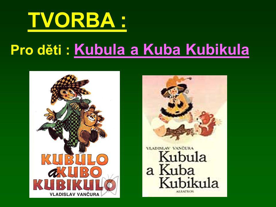 TVORBA : Pro děti : Kubula a Kuba Kubikula