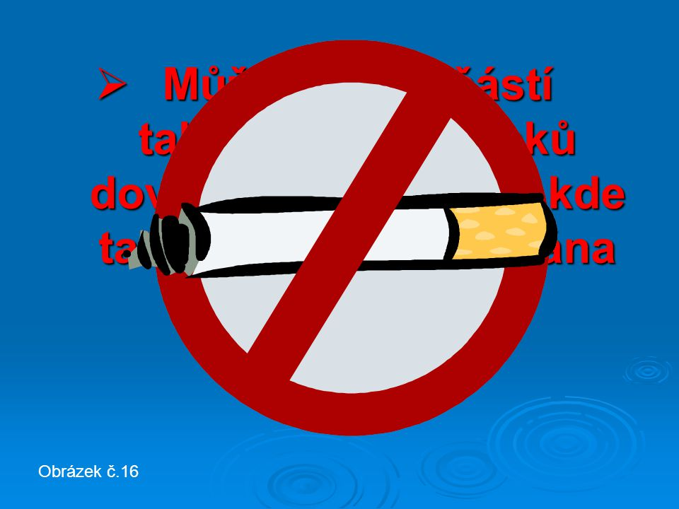 Může být součástí tabákových výrobků dovážených ze zemí, kde tato látka není zakázána