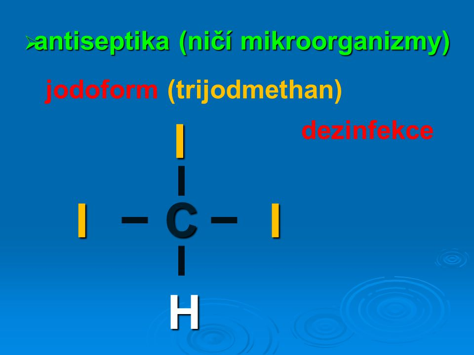 antiseptika (ničí mikroorganizmy)