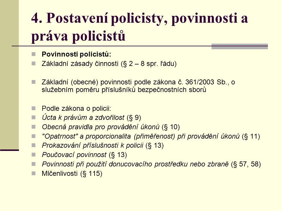 4. Postavení policisty, povinnosti a práva policistů