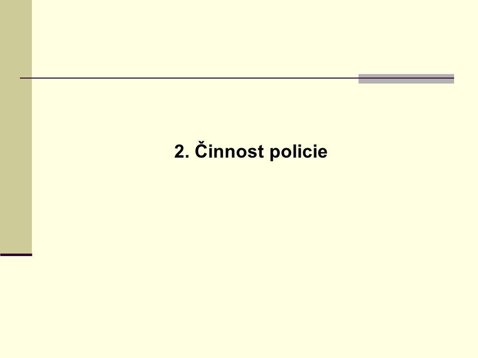 2. Činnost policie