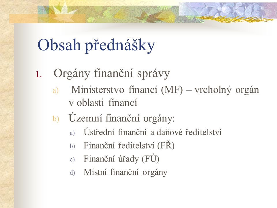 Obsah přednášky Orgány finanční správy