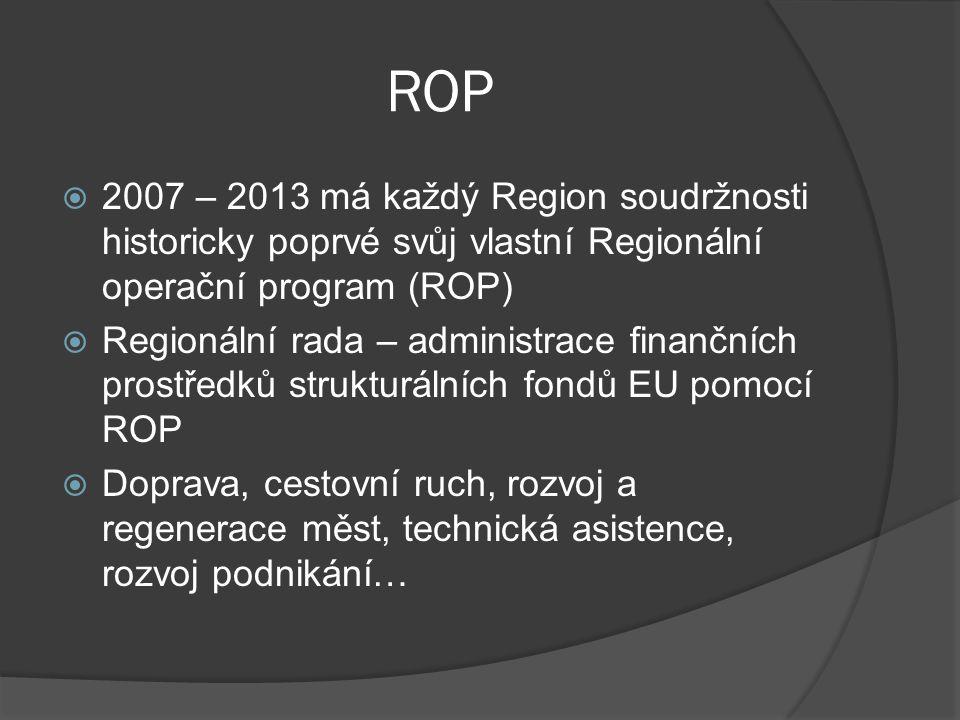 ROP 2007 – 2013 má každý Region soudržnosti historicky poprvé svůj vlastní Regionální operační program (ROP)