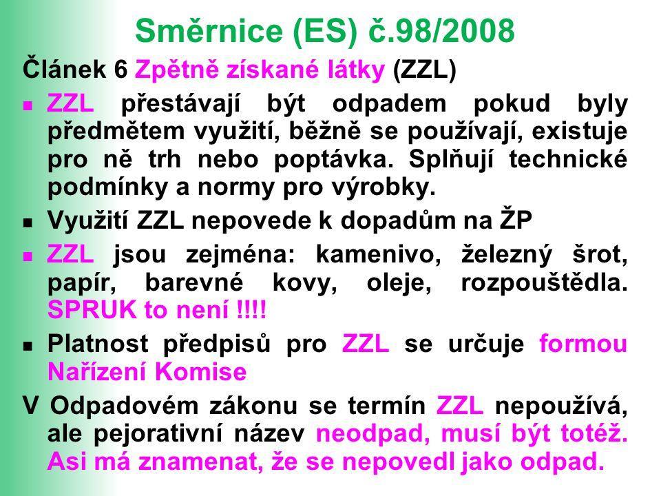 Směrnice (ES) č.98/2008 Článek 6 Zpětně získané látky (ZZL)