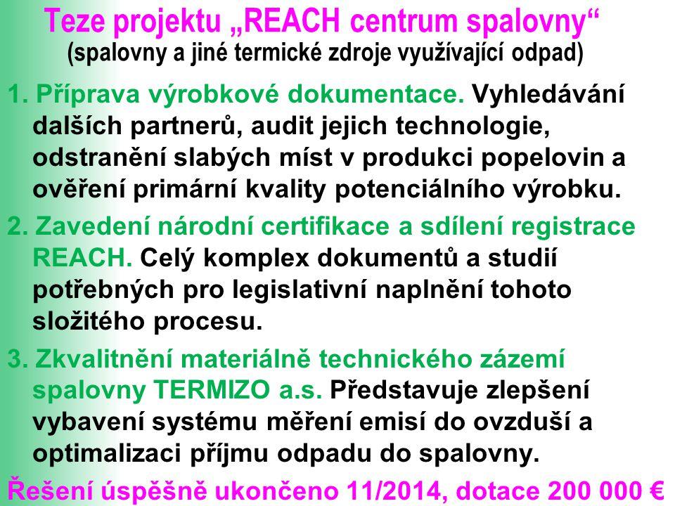 """Teze projektu """"REACH centrum spalovny (spalovny a jiné termické zdroje využívající odpad)"""
