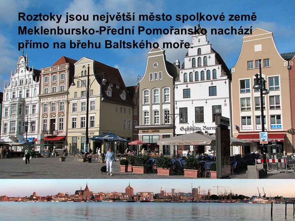 Roztoky jsou největší město spolkové země Meklenbursko-Přední Pomořansko nachází přímo na břehu Baltského moře.