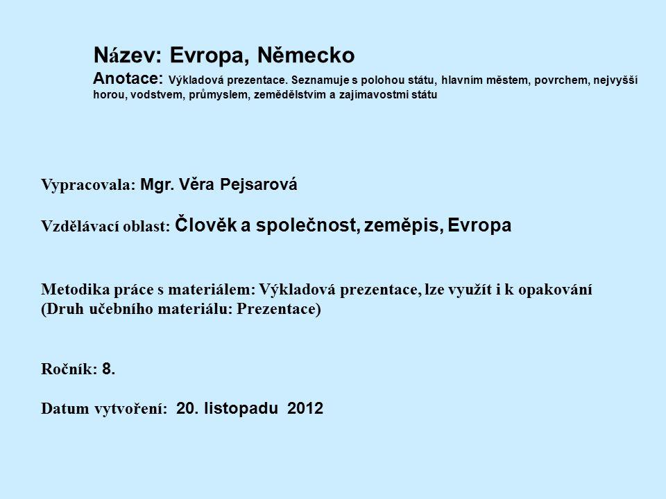 Název: Evropa, Německo Anotace: Výkladová prezentace
