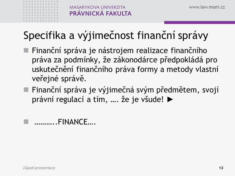 Specifika a výjimečnost finanční správy