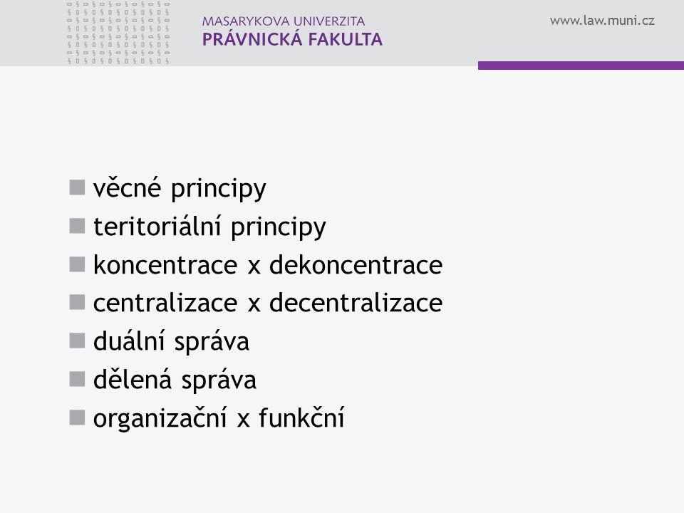 věcné principy teritoriální principy. koncentrace x dekoncentrace. centralizace x decentralizace.