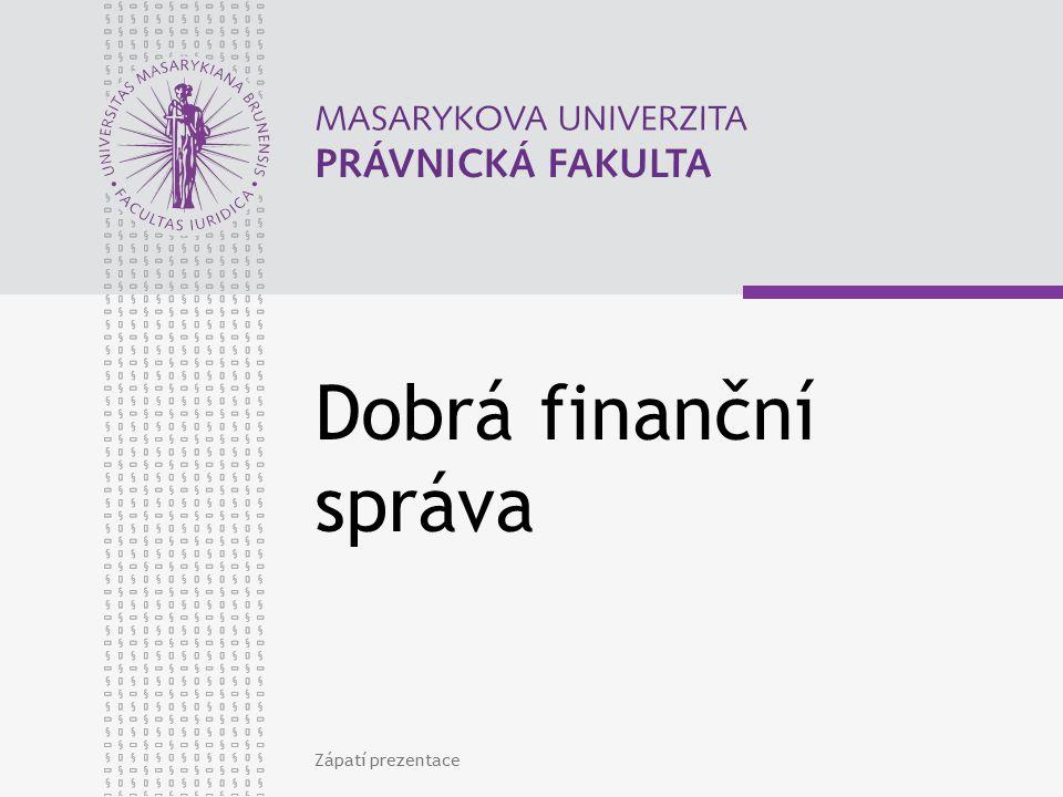Dobrá finanční správa Zápatí prezentace