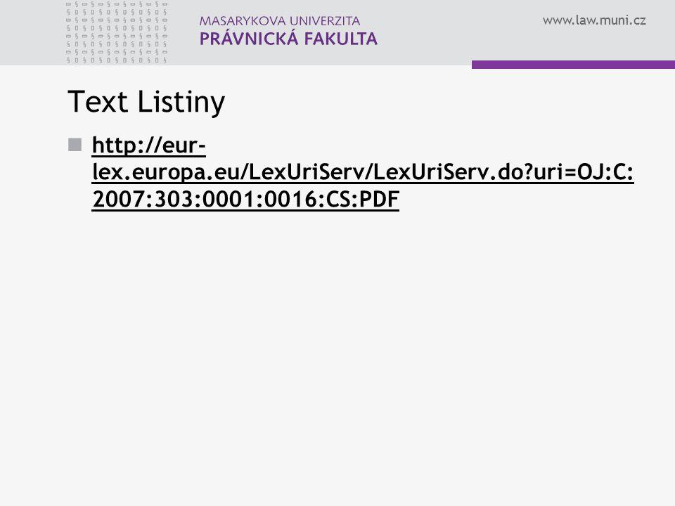 Text Listiny http://eur-lex.europa.eu/LexUriServ/LexUriServ.do uri=OJ:C:2007:303:0001:0016:CS:PDF