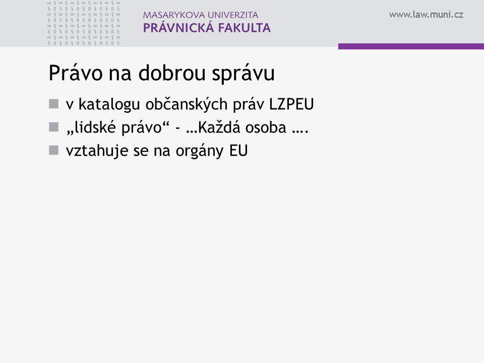 Právo na dobrou správu v katalogu občanských práv LZPEU