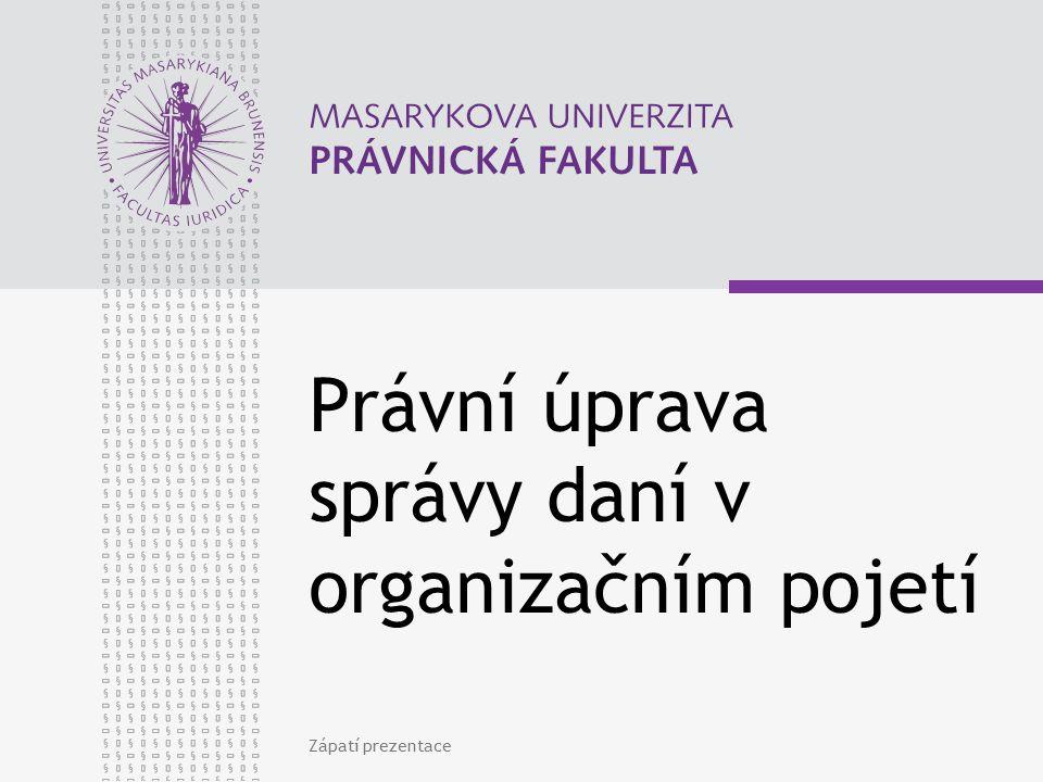 Právní úprava správy daní v organizačním pojetí