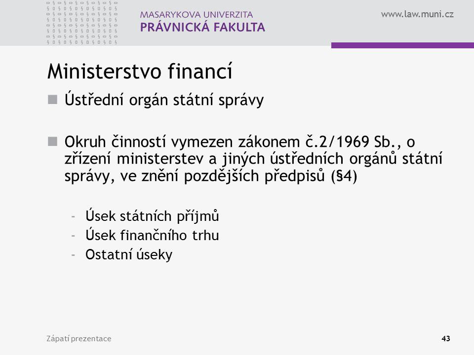 Ministerstvo financí Ústřední orgán státní správy