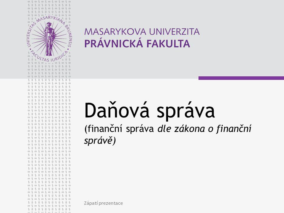 Daňová správa (finanční správa dle zákona o finanční správě)
