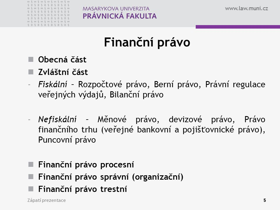 Finanční právo Obecná část Zvláštní část