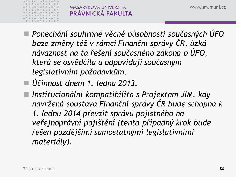 Ponechání souhrnné věcné působnosti současných ÚFO beze změny též v rámci Finanční správy ČR, úzká návaznost na ta řešení současného zákona o ÚFO, která se osvědčila a odpovídají současným legislativním požadavkům.