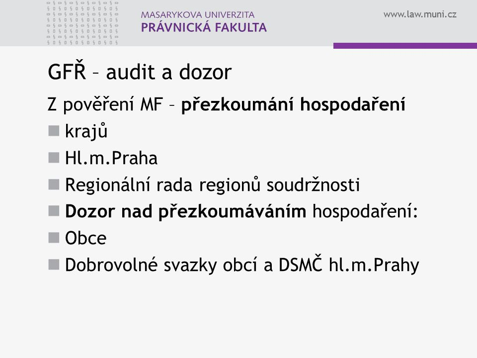 GFŘ – audit a dozor Z pověření MF – přezkoumání hospodaření krajů