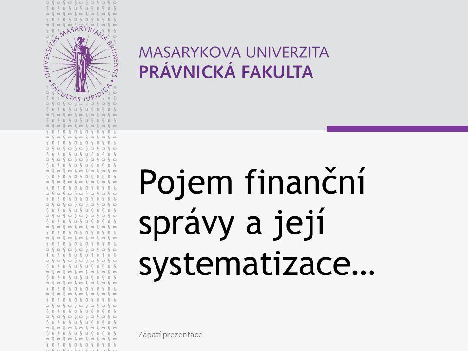Pojem finanční správy a její systematizace…