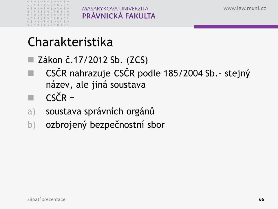 Charakteristika Zákon č.17/2012 Sb. (ZCS)