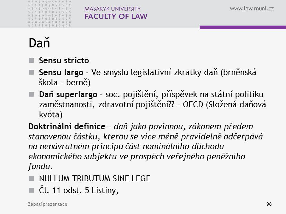 Daň Sensu stricto. Sensu largo - Ve smyslu legislativní zkratky daň (brněnská škola – berně)