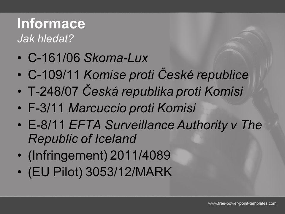 Informace Jak hledat C-161/06 Skoma-Lux