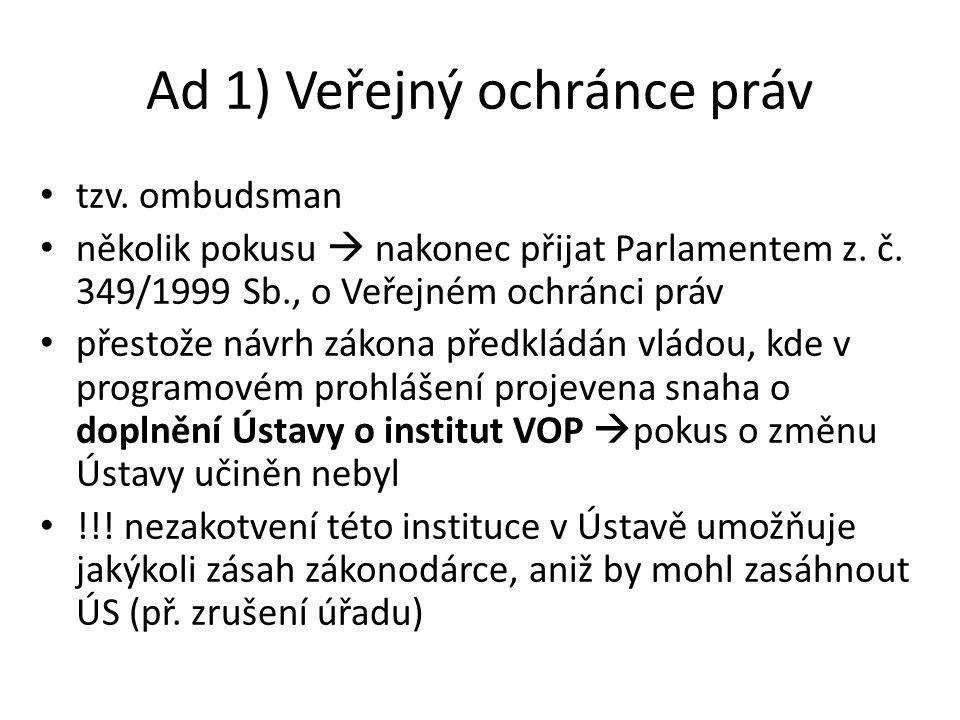 Ad 1) Veřejný ochránce práv
