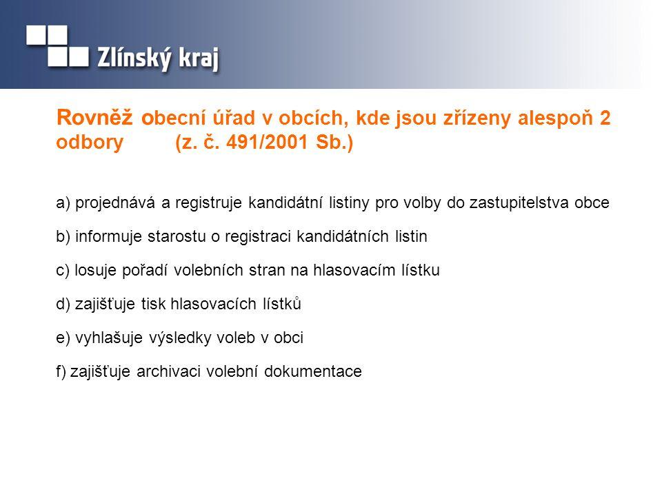 Rovněž obecní úřad v obcích, kde jsou zřízeny alespoň 2 odbory (z. č