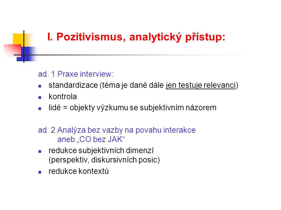 I. Pozitivismus, analytický přístup: