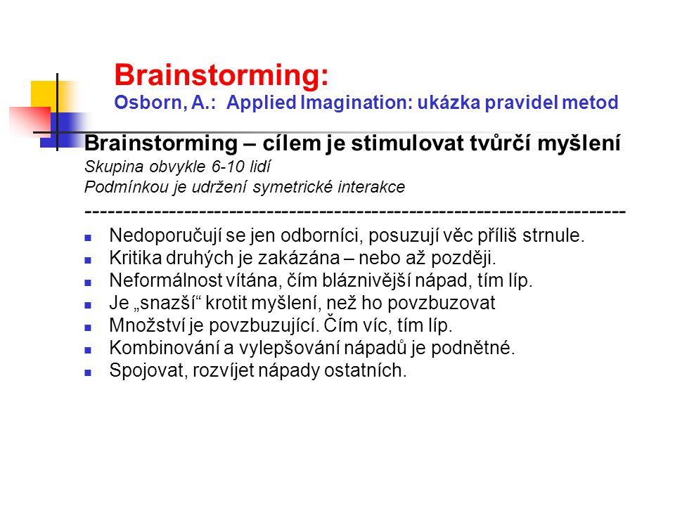 Brainstorming: Osborn, A.: Applied Imagination: ukázka pravidel metod