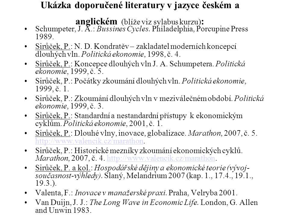 Ukázka doporučené literatury v jazyce českém a anglickém (blíže viz sylabus kurzu):