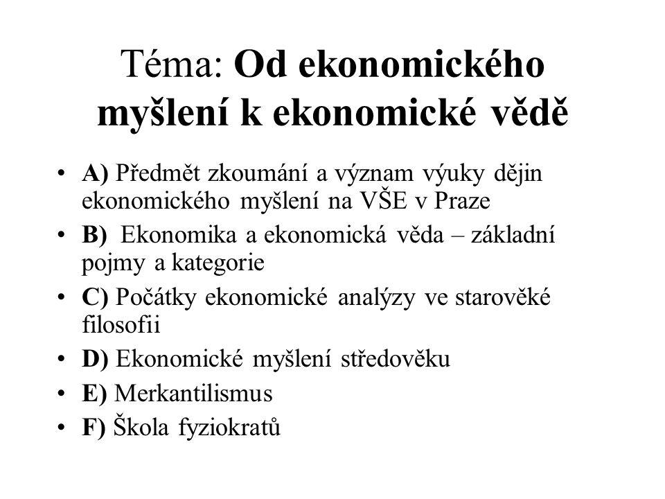 Téma: Od ekonomického myšlení k ekonomické vědě