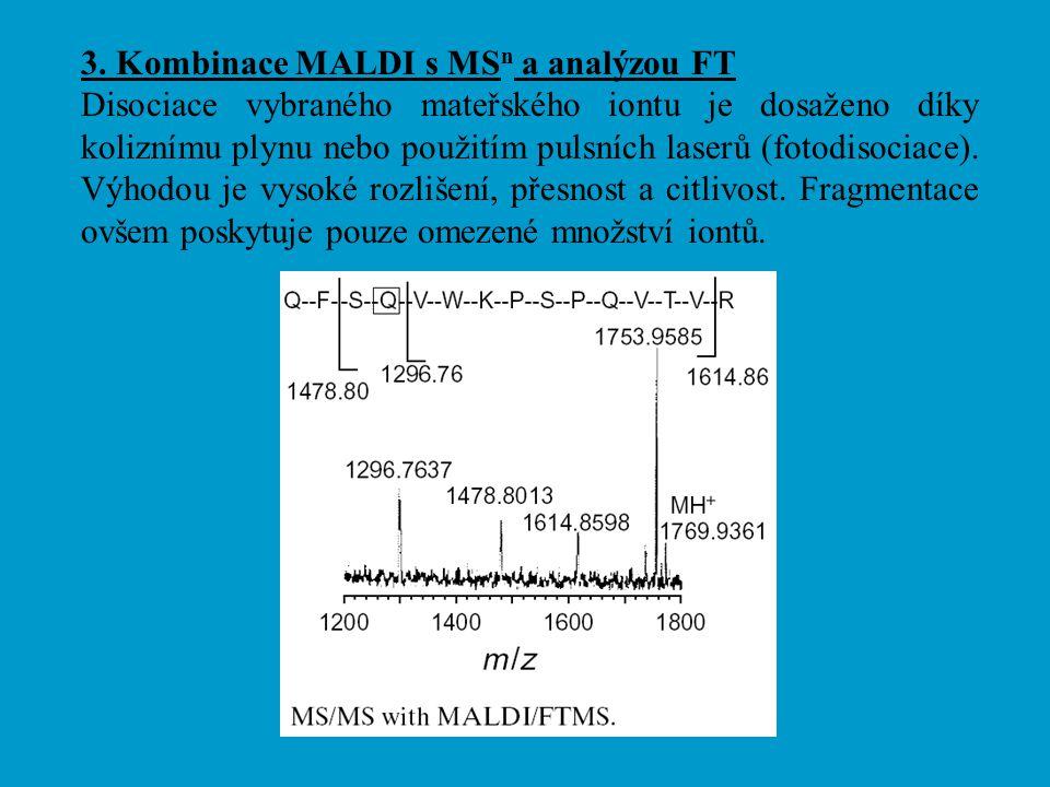 3. Kombinace MALDI s MSn a analýzou FT
