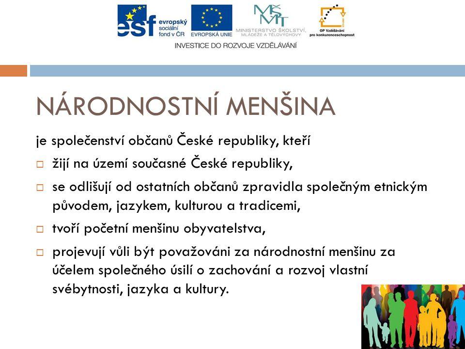 NÁRODNOSTNÍ MENŠINA je společenství občanů České republiky, kteří
