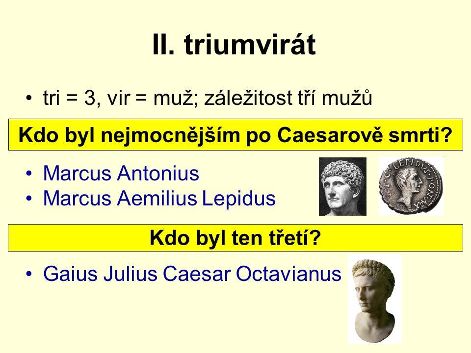 Kdo byl nejmocnějším po Caesarově smrti