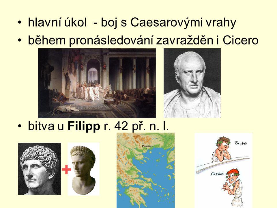 + hlavní úkol - boj s Caesarovými vrahy