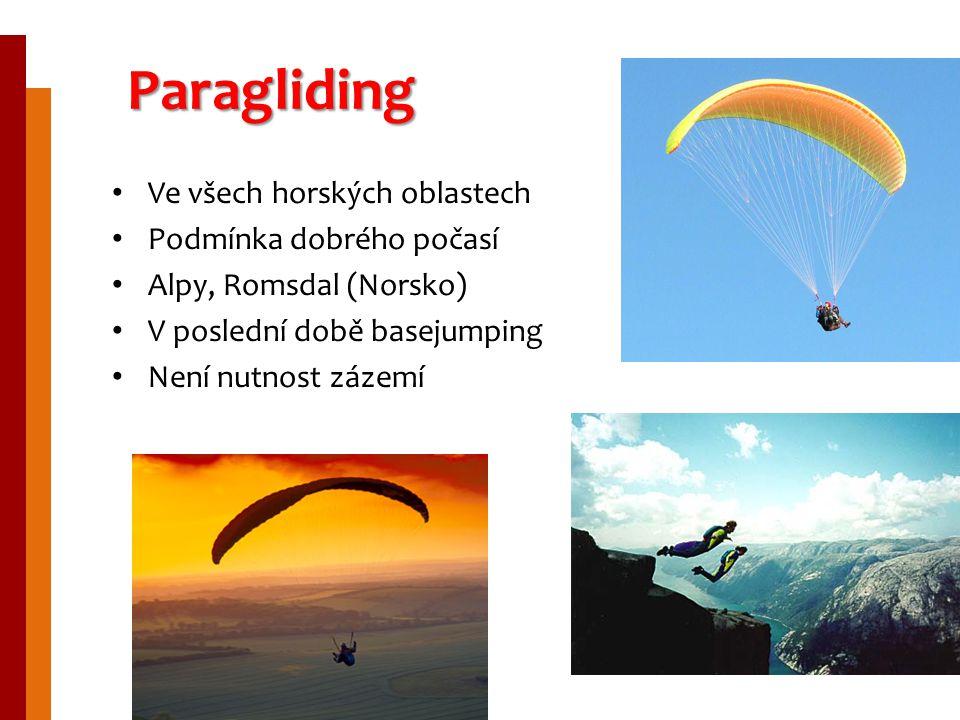 Paragliding Ve všech horských oblastech Podmínka dobrého počasí