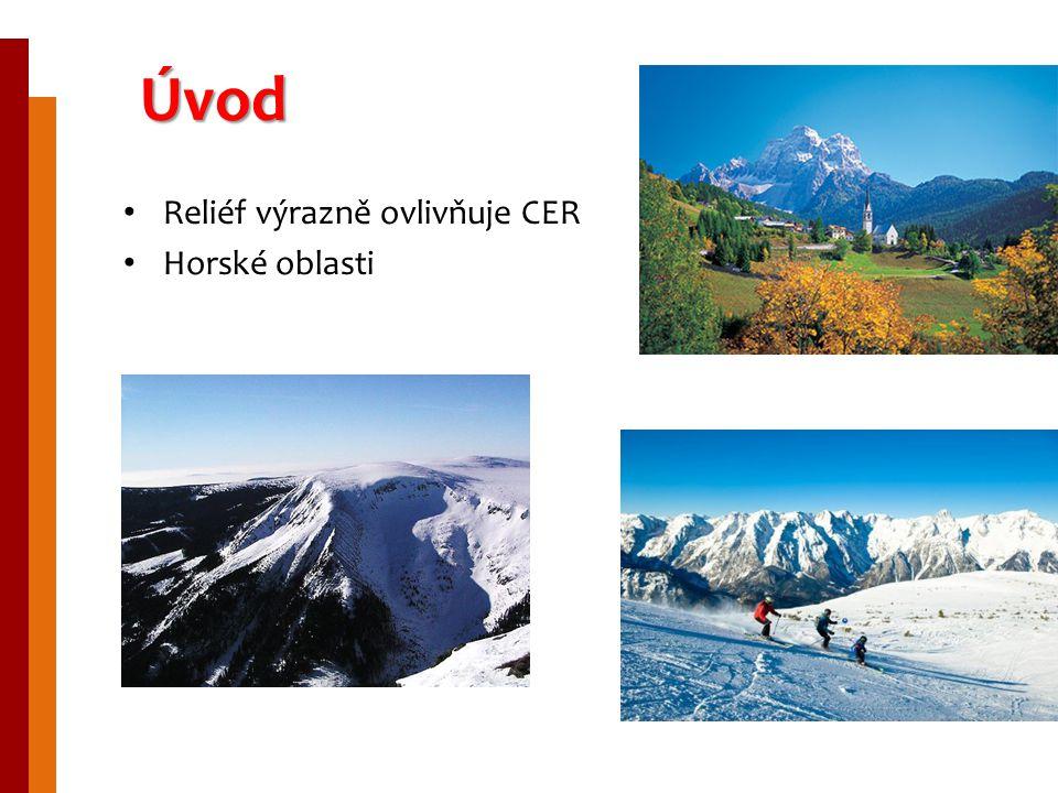 Úvod Reliéf výrazně ovlivňuje CER Horské oblasti