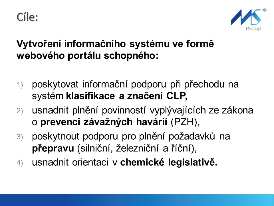 Cíle: Vytvoření informačního systému ve formě webového portálu schopného:
