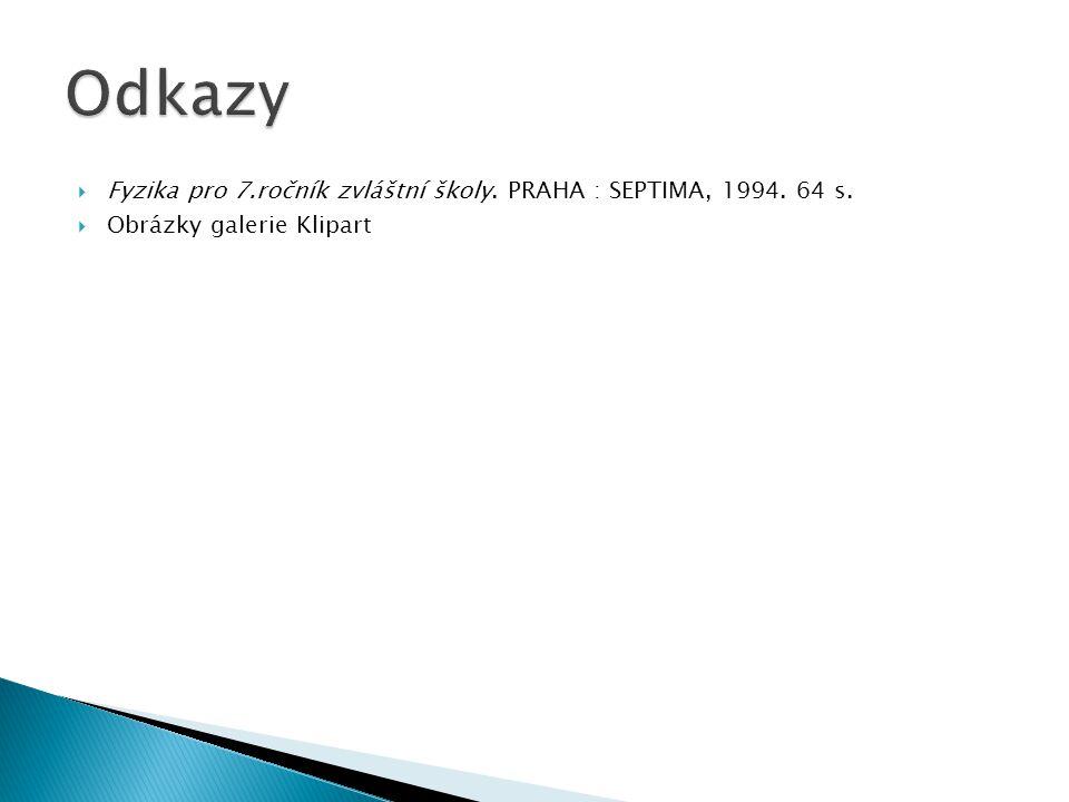 Odkazy Fyzika pro 7.ročník zvláštní školy. PRAHA : SEPTIMA, 1994. 64 s. Obrázky galerie Klipart
