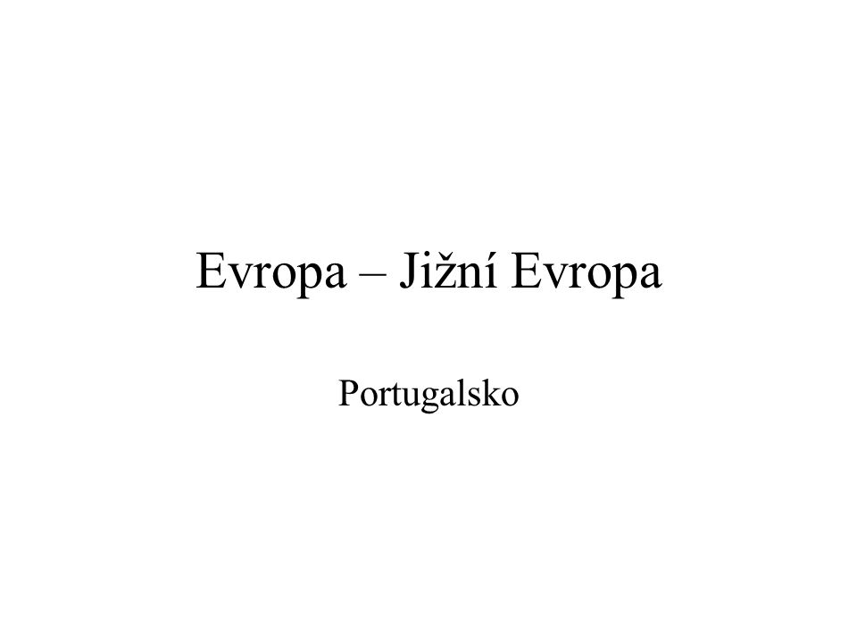 Evropa – Jižní Evropa Portugalsko